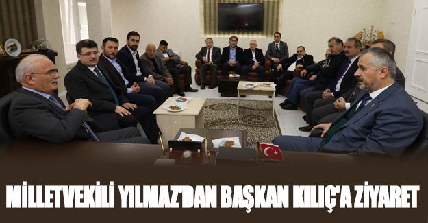 Milletvekili Yılmaz'dan Başkan Kılıç'a Ziyaret