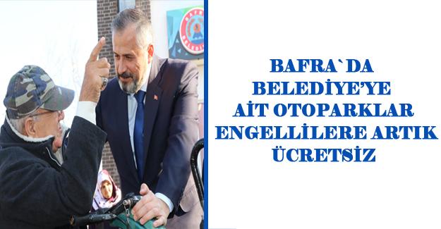 Bafra`da Otoparklar Engellilere Artık ücretsiz