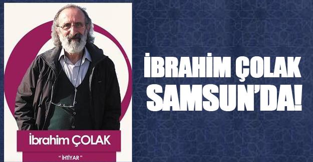 İBRAHİM ÇOLAK SAMSUN'DA!