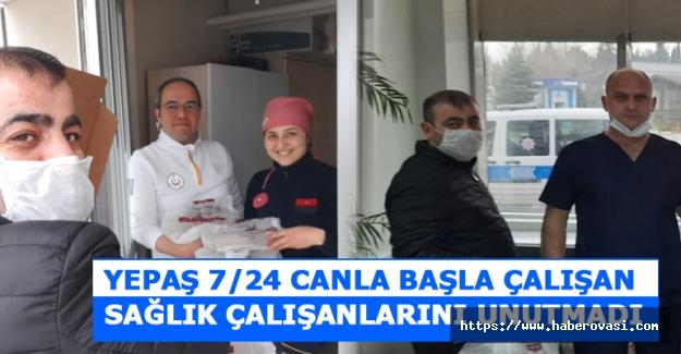 YEPAŞ 7/24 sağlık çalışanlarını unutmadı
