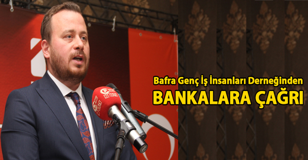 Bafra Esnafı Ve Üyelerimiz İçin Bankalara Çağrı