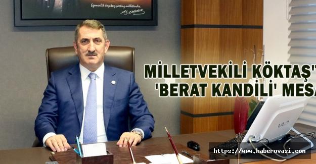 Milletvekili Köktaş'tan 'Berat Kandili' mesajı