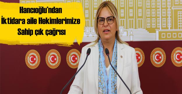 """Hancıoğlu'ndan iktidara """"aile hekimlerimize sahip çık"""" çağrısı"""