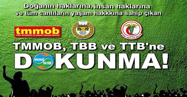 TMMOB, TTB, TBB - Meslek Odalarına Dokunma!
