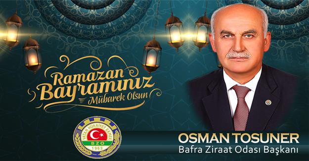Ziraat Odası Başkanı Tosuner'den Bayram Mesajı