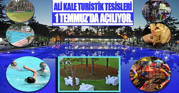 Ali Kale Turistik Tesisleri 1 Temmuz'da Açılıyor.