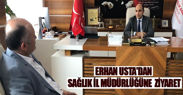 Erhan Usta'dan Sağlık İl Müdürlüğüne Ziyaret