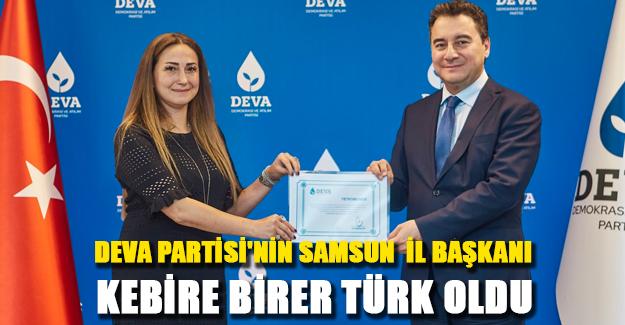 DEVA Partisi Samsun Kurucu İl Başkanı Kebire Birer Türk