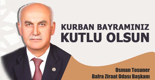 Osman Tosuner'iden Kurban Bayramı mesajı