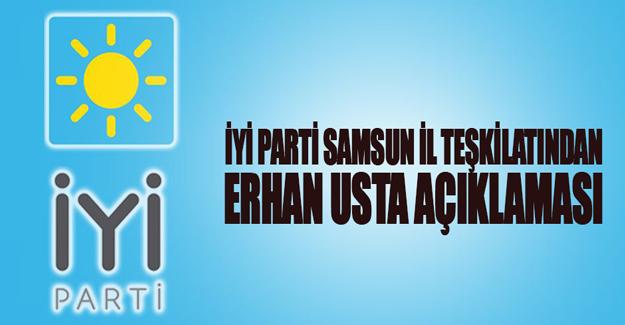 İYİ Parti Samsun Teşkilatından Erhan Usta Açıklaması