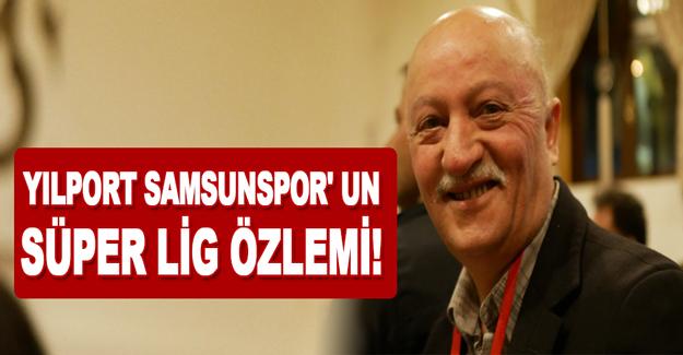 Yılport Samsunspor' Un Süper Lig Özlemi!