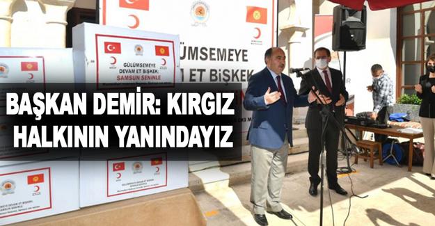 Başkan Demir: Kırgız Halkının Yanındayız