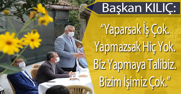 Başkan Kılıç Vekil Kırcalı ile mahalle ziyaretlerinde