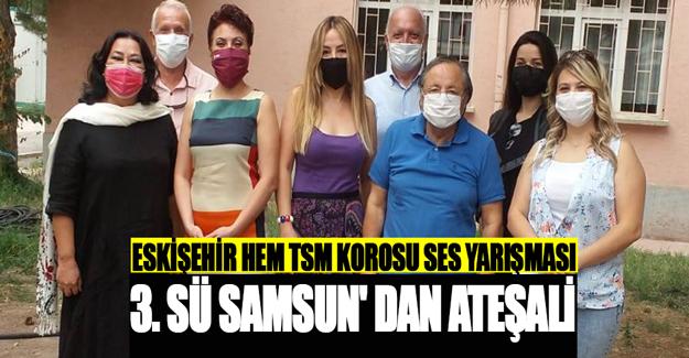 Eskişehir Hem TSM Korosu Ses Yarışması 3. Sü Samsun' Dan Ateşali