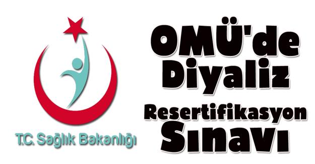 OMÜ'de Diyaliz Resertifikasyon Sınavı