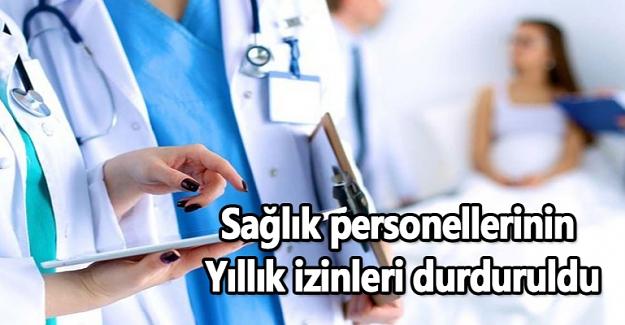 Sağlık personellerinin yıllık izinleri durduruldu