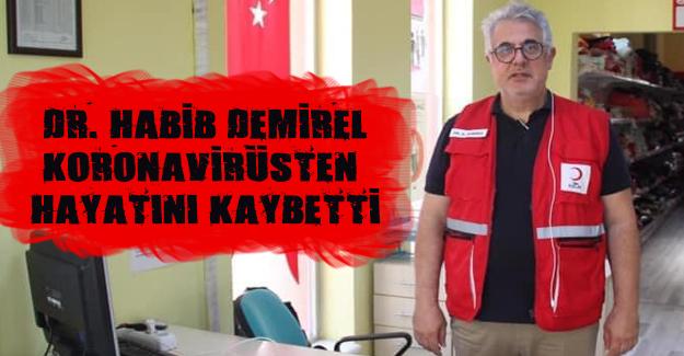 Dr. Habib Demirel, koronavirüsten hayatını kaybetti
