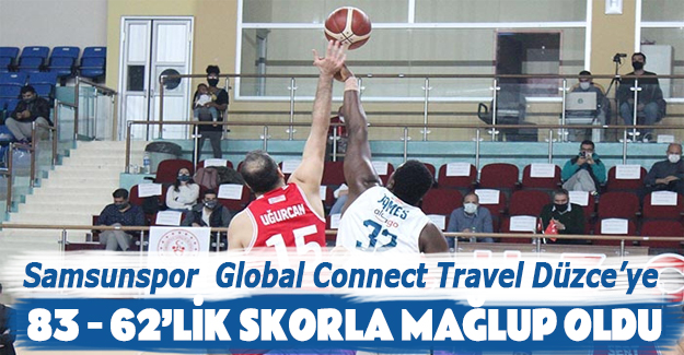 Global Connect Travel Düzce – Samsunspor: 83 – 62