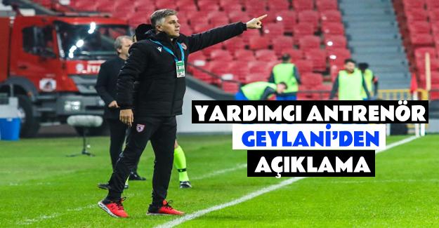 Samsunspor Antrenörü Geylani`den Açıklama