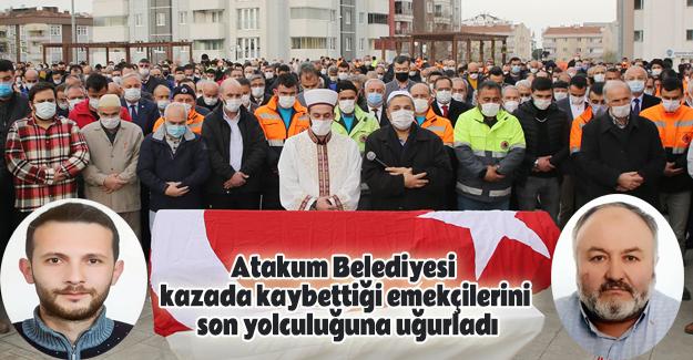 Atakum Belediyesi Emekçileri törenle son yolculuğuna uğurlandı
