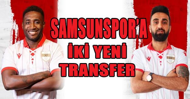 Samsunspor'a İki Yeni Transfer
