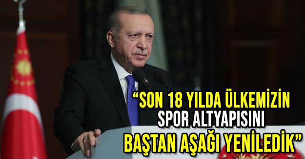 Cumhurbaşkanı Erdoğan Spor Altyapımızı Yeniledik