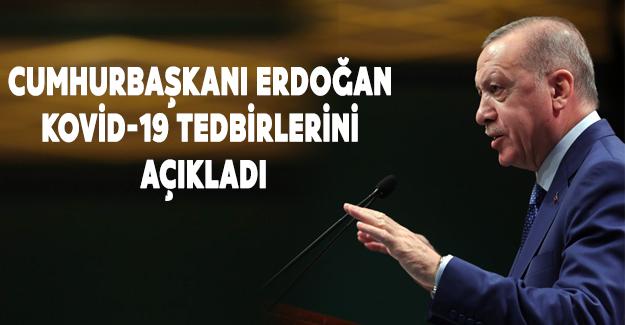 Cumhurbaşkanı Erdoğan KOVİD-19 tedbirlerini açıkladı
