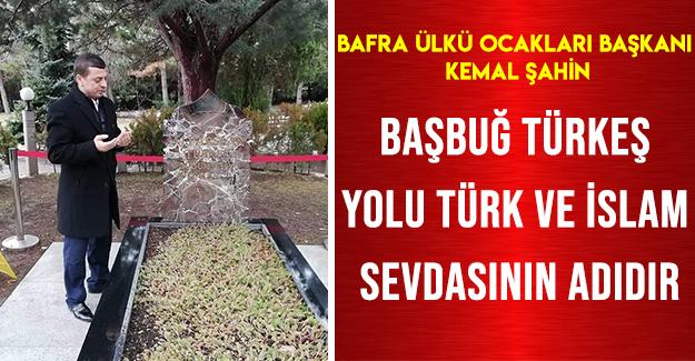 Başbuğ Türkeş Yolu Türk Ve İslam Sevdasının Adıdır