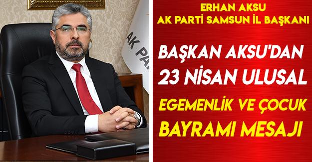 Başkan Aksu'dan 23 Nisan Mesajı