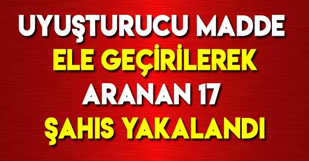 Samsun'da Aranan 17 Şahıs yakalandı