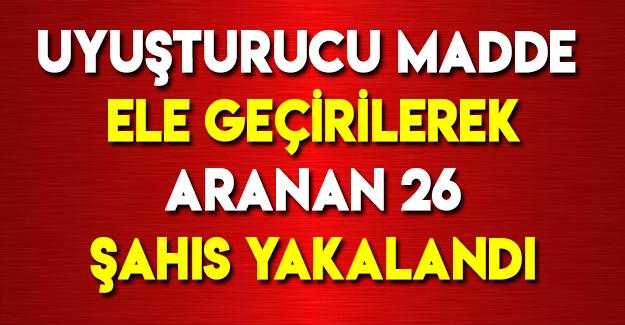 Samsun'da Aranan 26 Şahıs Tespit Edilmiştir