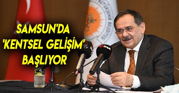 Samsun'da 'Kentsel Gelişim' Başlıyor