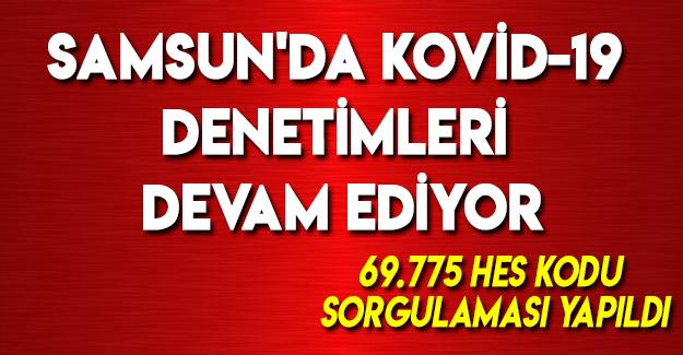 Samsun'da Kovid-19 Denetimleri Devam Ediyor