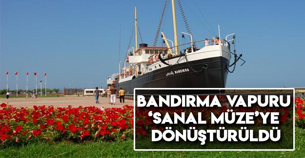 Bandırma Vapuru 'Sanal Müze'ye Dönüştürüldü