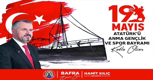 Başkan Kılıç'ın 19 Mayıs Mesajı