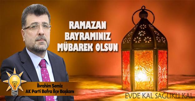 Başkan Semiz`den Ramazan Bayramı Mesajı