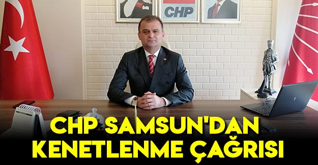 CHP Samsun'dan kenetlenme çağrısı
