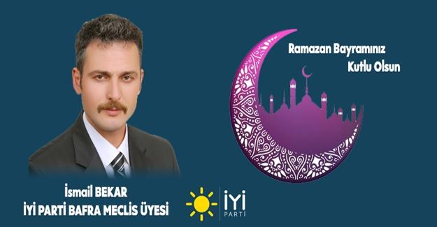 İsmail Bekar`dan Ramazan Bayramı Mesajı.