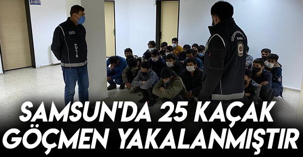 Samsun'da 25 Kaçak Göçmen Yakalanmıştır.
