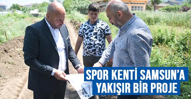 Spor Kenti Samsun'a Yakışır Bir Proje