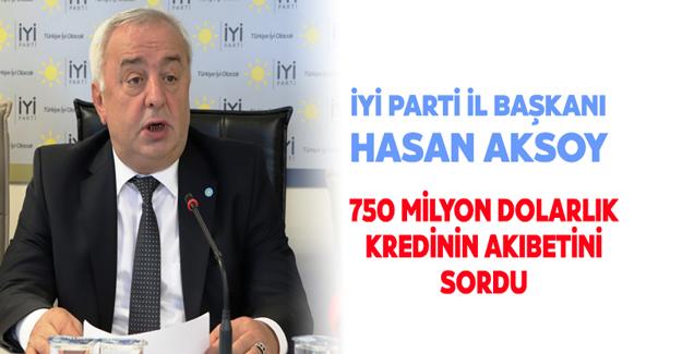 Başkan Aksoy, 750 milyon dolarlık kredinin akıbetini sordu