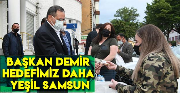Başkan Demir : Hedefimiz Daha Yeşil Samsun