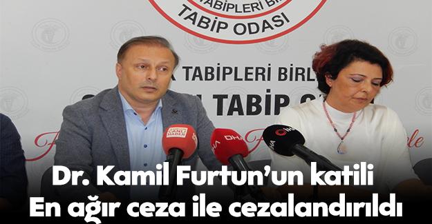Dr. Kamil Furtun`un katili, en ağır ceza ile cezalandırıldı
