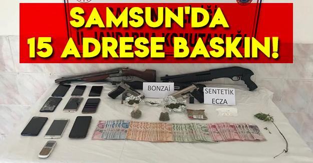 Samsun'da 15 adrese baskın!
