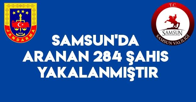 Samsun'da Aranan 284 Şahıs Yakalanmıştır