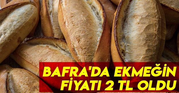 Bafra'da Ekmeğin Fiyatı 2 TL oldu