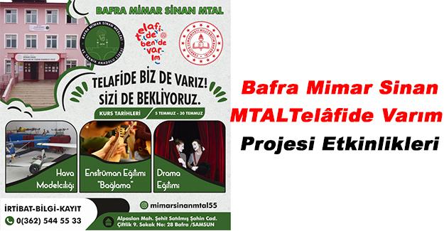 Bafra Mimar Sinan MTAL Telâfide Varım Projesi Etkinikleri