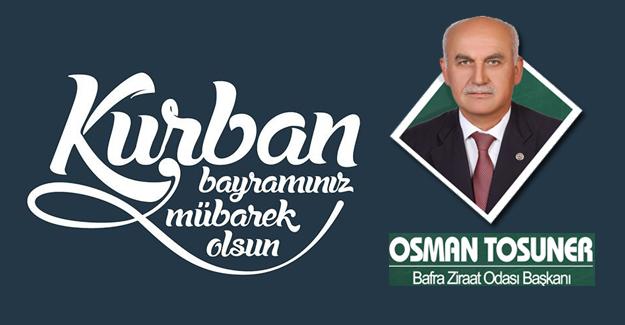 Başkan Tosuner`den Kurban Bayramı Mesajı..