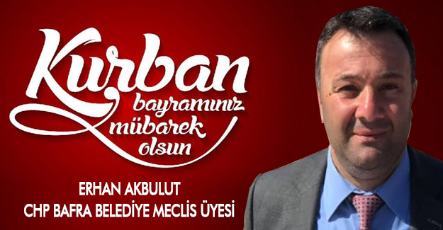 CHP`li Erhan Akbulut`tan Kurban Bayramı Mesajı