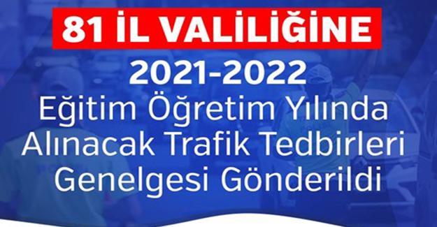 2021-2022 Eğitim Öğretim Yılında Alınacak Trafik Tedbirleri Genelgesi
